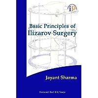 BASIC PRINCIPLES OF ILIZAROV SURGERY