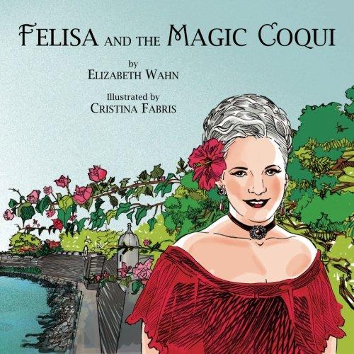 Download Felisa and The Magic Coquí PDF