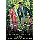 A Love Most Ardent: A Mr Darcy and Elizabeth Bennet Story