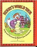 Henry's World Tour, Robert Quackenbush, 0385420102