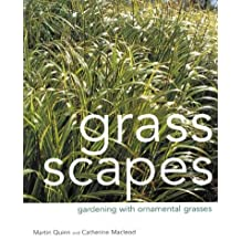 Grass Scapes: Gardening with Ornamental Grasses