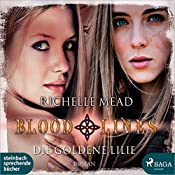 Die goldene Lilie (Bloodlines 2) | Richelle Mead