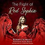The Flight of Red Sophia | Roberto Scarlato
