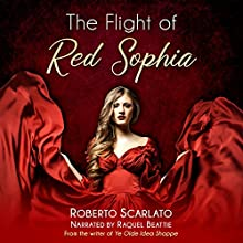 The Flight of Red Sophia Audiobook by Roberto Scarlato Narrated by Raquel Beattie