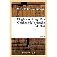 L'ingénieux hidalgo Don Quichotte de la Manche.Tome 1