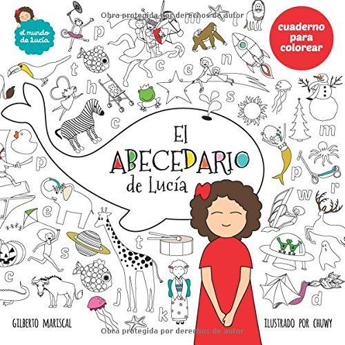 El abecedario de Lucía: Libro para colorear: Volume 1 ¡Colorea con ...