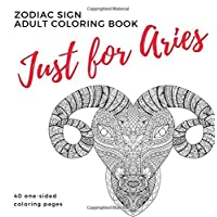 Just for Aries Zodiac Sign Adult Coloring Book