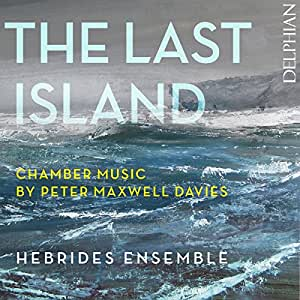Peter Maxwell Davies: The Last Island