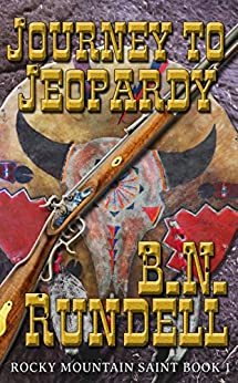 Journey To Jeopardy: Rocky Mountain Saint Book 1 by [Rundell, B.N.]