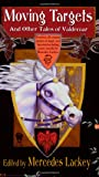 Moving Targets and Other Tales of Valdemar (Valdemar Series)