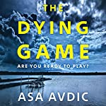 The Dying Game | Asa Avdic