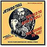 Too Old to Rock 'N' Roll: Too Young To Die