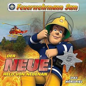 Der neue Held von nebenan (Feuerwehrmann Sam, Folgen 1-5) Hörspiel