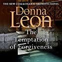 The Temptation of Forgiveness: Commissario Brunetti, Book 27 Hörbuch von Donna Leon Gesprochen von: David Sibley