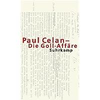 Paul Celan – Die Goll-Affäre: Dokumente zu einer ›Infamie‹