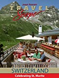 Switzerland - Celebrating St. Moritz