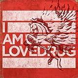Best of I Am Lovedrug