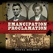 Emancipation Proclamation: Lincoln and the Dawn of Liberty Audiobook by Tonya Bolden Narrated by Michael Early