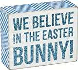 Primitives by Kathy We Believe in the Easter Bunny Box Sign