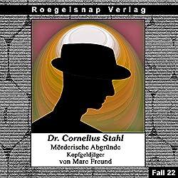 Kopfgeldjäger (Dr. Cornelius Stahl - Mörderische Abgründe 22)