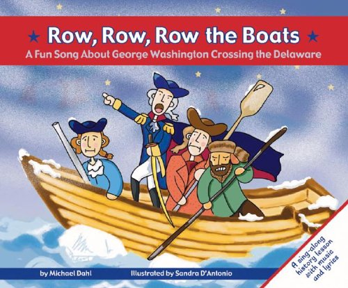 Row, Row, Row the Boats: A Fun Song About George Washington Crossing the Delaware