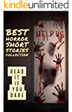 Short horror stories: Best Horror Short Stories Collection: Read It If You Dare, Horror Story  Scary Ghosts, Paranormal & You Shouldn't Read Alone, Horror Short Stories, Paranormal Stories.
