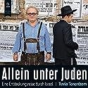 Allein unter Juden: Eine Entdeckungsreise durch Israel Hörbuch von Tuvia Tenenbom Gesprochen von: Stefan Krause