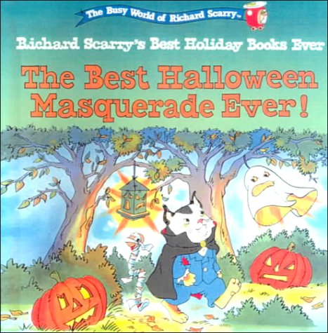 The Best Halloween Masquerade Ever! (The Busy World of Richard Scarry : Richard Scarry's Best Holiday Books ever) ()