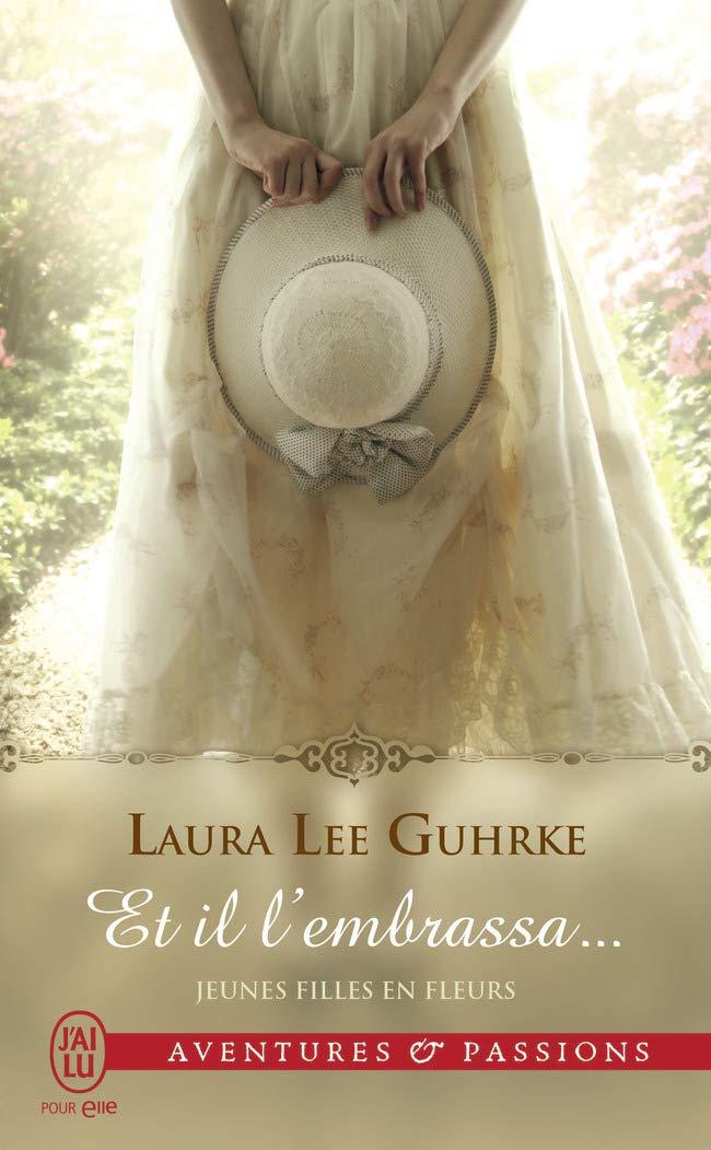 Jeunes filles en fleurs - Tome 1 : Et il l'embrassa ... de Laura Lee Guhrke 61YYJBQY+aL