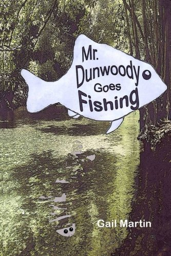 Read Online Mr. Dunwoody Goes Fishing PDF