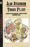 Three Plays (Absurd Person Singular, Absent Friends, Bedroom Farce)