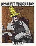Doctor Bey's Bedside Bug Book, Derek Pell, 0156261154