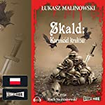 Karmiciel kruków (Skald 1)   Łukasz Malinowski