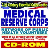 21st Century Essential Guide to the Medical Reserve Corps, Network of Public Health Volunteers, Office of Surgeon General, Emergency Preparedness and Recovery (CD-ROM)