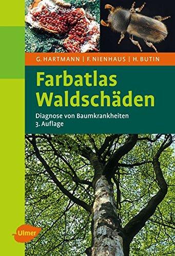 Farbatlas Waldschäden: Diagnose von Baumkrankheiten