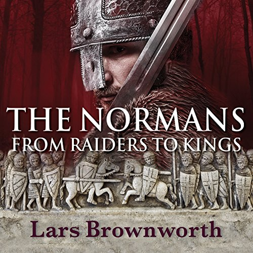 The Normans: From Raiders to Kings Audiobook [Free Download by Trial] thumbnail