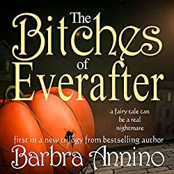 The Bitches of Everafter: A Fairy Tale