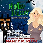Hunted Holiday: Bureau of Paranormal Investigation, Book 1 | Mandy M. Roth