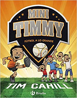Mini Timmy - Fútbol A Lo Grande por Tim Cahill epub