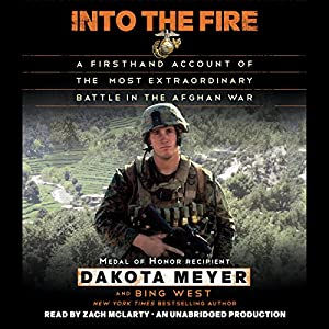Into the Fire: A Firsthand Account of the Most Extraordinary Battle in the Afghan War Hörbuch