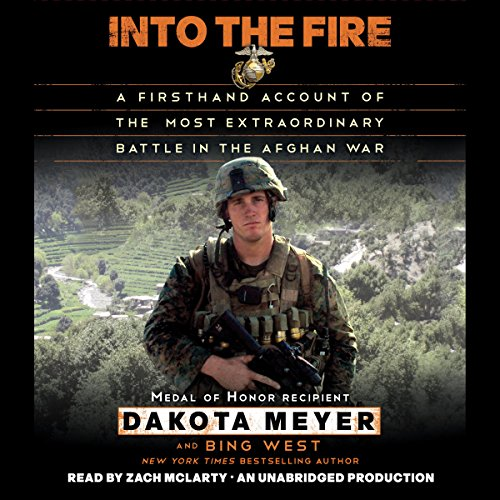 Into the Fire: A Firsthand Account of the Most Extraordinary Battle in the Afghan War Audiobook [Free Download by Trial] thumbnail