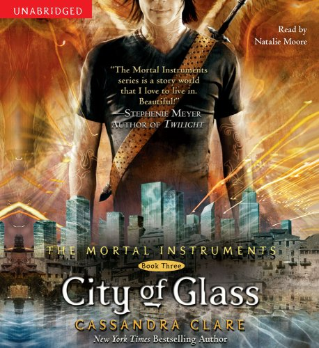 City of Glass (The Mortal Instruments) by Clare, Cassandra/ Moore, Natalie (NRT)