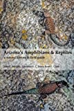 Arizona's Amphibians & Reptiles: a natural history & field guide