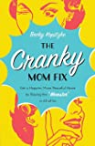 """The Cranky Mom Fix: How to Get a Happier, More Peaceful Home by Slaying the """"Momster"""" in All of Us"""