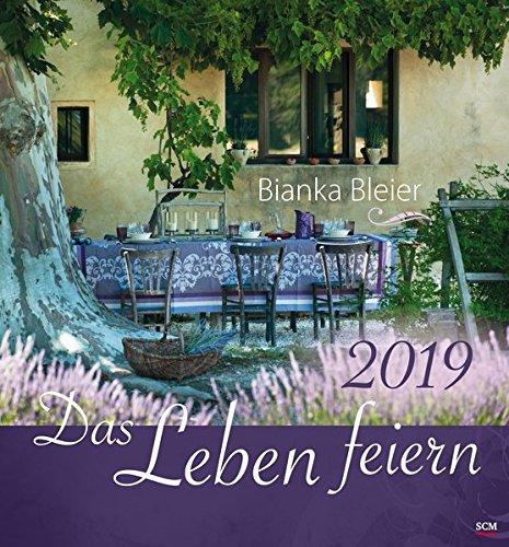 Das Leben feiern 2019 - Wandkalender