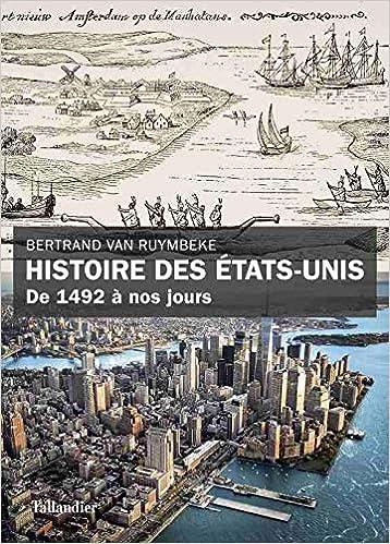 Histoire des États-Unis - De 1492 à nos jours - Bertrand Van Ruymbeke (2018)