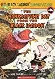 The Thanksgiving Day from the Black Lagoon (Black Lagoon Adventures, No. 16)