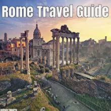 Rome Travel Guide Audiobook by Anthony Roserio Narrated by Jason Zenobia