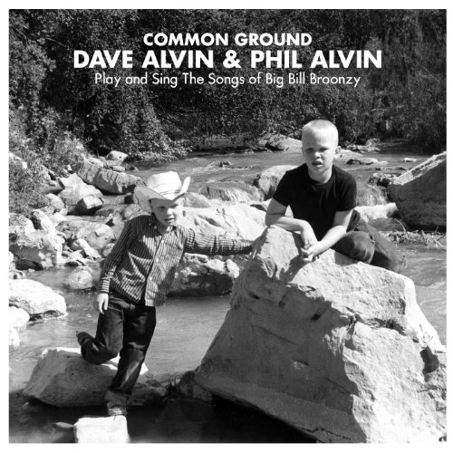 Common Ground: Dave Alvin & Phil Alvin Play and Sing the Songs of Big Bill Broonzy -