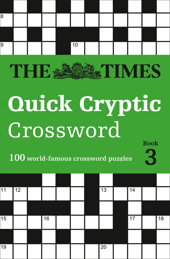 The Times Quick Cryptic Crossword Book 3 100 World Famous Crossword Puzzles Times Mind Games Amazon Co Uk The Times Mind Games 9780008241285 Books